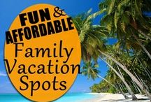 Family Vacation Ideas / No man needs a vacation so much as the man who has just had one.