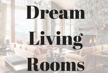 Dream Living Rooms / by Phoebe Grace