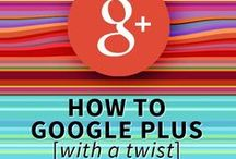 Google + / How to get the most from Google +