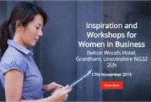 Lincolnshire Women's Enterprise Day 2015 / Lincolnshire Women's Enterprise Day 17th November Belton Woods Hotel, Grantham Inspiring Women to start their own business or grow their existing business.