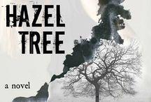 The Hazel Tree (Novel) / https://www.goodreads.com/book/show/18687780-the-hazel-tree  http://www.amazon.com/gp/product/1493510789 / by Julia