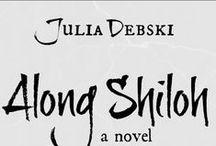 Along Shiloh (Novel) / by Julia