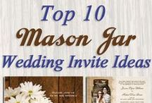 Mason Jar Wedding Ideas / Incorporate mason jars into your wedding. Ideas for the reception, table decorations, invitations, favors, and other tips.