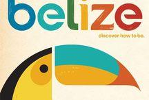 Belize Me! / Ideas for a trip down south