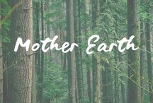 Mother Earth / Mother Earth | Eco-Conscious | Mother Earth Quotes & Inspiration | Beautiful Places | Earth Healing