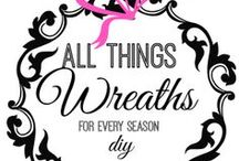 wreaths and things / by Treat her like a Lady