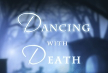 Dancing with Death series / by Andrea Heltsley
