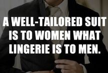 He Looks Good / a well tailored suit is to women what lingerie is to men. / by Brooke Garnett