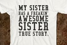 For My Sisters / by Angel Diele