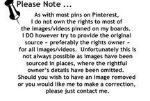 Pinterest Announcements / Copyright - I Do Not Have Rights or Copyrights to Most Images and Videos on My Pin Boards (Excluding My Own). I Strongly Encourage and I Try to Provide the Original Source of the Pins ~ Should One Desire to Have an Image Removed or Would Like For Me to Make a Correction, Please Contact Me, by Adding A Comment to the Relevant Pin. Please Start the Comment as Follows: @Joanna MaGrath If One Chooses To Repin My Personal Graphics I Expect the URL Website to Remain and No Editing...THANK YOU!!!  / by Joanna MaGrath