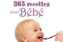 Livres de recettes pour bébés / Baby Recipes Books / Livres de recettes pour bébé, alimentation de bébé, nutrition infantile et diversification alimentaire