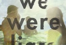 We Were Liars / More about We Were Liars can be found at wewereliars.com  / by E. Lockhart