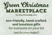 Green Christmas Marketplace / The Green Christmas Marketplace is the place to find gifts intentional shoppers LOVE to give: ethical, eco-friendly, sustainable, creative gifts that support small, single-owner businesses. / by Kresha @ Nourishing Joy