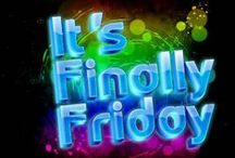"# Finally, Friday!! / Fridays are the ""On Your Mark, Get Set, and Go!"" days for wonderful weekends. / by Camille"