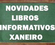 Informativos XANEIRO 2017 / Novidades de LIBROS INFORMATIVOS en Xaneiro do 2017 na Biblioteca Ánxel Casal
