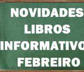Informativos FEBREIRO 2017 / Novidades de Libros Informativos da Biblioteca Ánxel Casal. FEBREIRO 2017