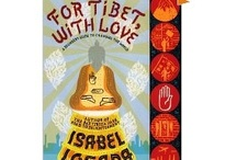 For Tibet, With Love  / Images from the book and also images of interest to those who may have read the book.