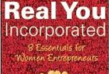 REAL YOU INCORPORATED / Real You Incorporated: 8 Essentials for Women Entrepreneurs