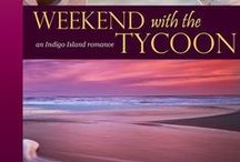 WEEKEND WITH THE TYCOON, Indigo Island Romance Book 1 / Contemporary romance novel Weekend with the Tycoon