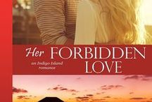 HER FORBIDDEN LOVE, Indigo Island Book 2 / Contemporary romance series by Kaira Rouda