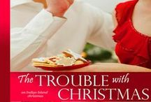 THE TROUBLE WITH CHRISTMAS, An Indigo Island Chrismas