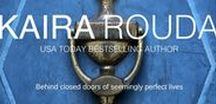 Kaira Rouda Books / Behind closed doors of seemingly perfect lives.