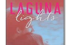 LAGUNA LIGHTS, Laguna Beach Book 3 / Welcome back to Laguna Beach, California - Will Laura allow a handsome stranger to help her create a future unlike her past, or will the bright lights of Hollywood pull her back to LA?