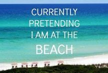 Time For The Beach / Sayings, Quotes, Thoughts....ALL Related to The Beach..My Favorite Place To Be...