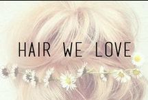 Hair We Love / by Styles For Less