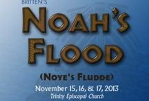 Noah's Flood (Noye's Fludde) / Noah's Flood by Benjamin Britten - New Orleans Opera November 15, 16, 17, 2013 Celebrating Britten's 100th!