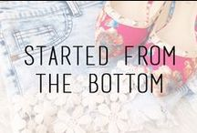 Started From The Bottom / by Styles For Less