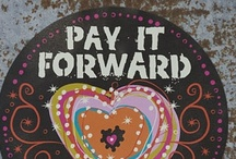 Pay It Forward / by The Enchanted Muse