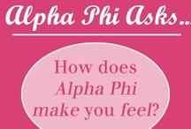 "Alpha Phi Makes Me Feel... / We asked the question ""How does Alpha Phi make you feel?"" through social media and here are some of your fabulous responses!"