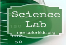 Science Lab / Ideas for teaching and exploring science in the home/school.