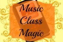 Music Class Magic / Resources for music class - at home or at school
