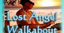 Lost Angel Walkabout-One Traveler's Tales / I live in L.A. with 14 million other lost angels. The stories in Lost Angel Walkabout are essays about my best adventures and how they changed me. www.lindaballouauthor.com