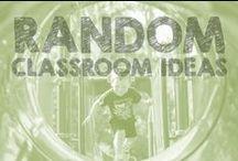 Random Classroom Ideas / by Katie Jones