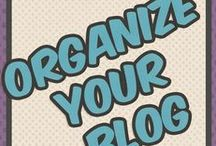 Organize Your Blog / An organized blog is a happy blog! Here are some great tips to keep your blog organized and always up to date.