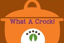 What A Crock! / A collection of crock pot recipes I love... or I'd like to try! :)