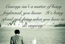 Courage, Strength & Bravery / by Jodi Hickenlooper