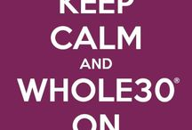 Whole 30 / Clean Eating Recipes & Motivational Quotes