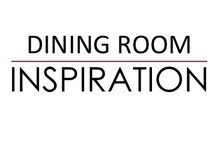 Dining Room - Inspiration / Inspirational ideas for your Dining Room. ROOMS that you can LIVE IN and LOVE!