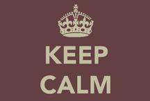 Keep calm &... / by Dóry Tímár