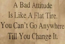 Words of Wisdom / Thought-provoking advice for living the good life!