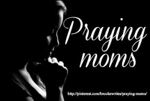 Praying Moms / A place to find help and encouragement in praying for your children. Want to help them stand? Get on your knees.