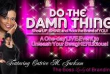 DARE to Dream and Do the Damn Thing Event / One day event for women in the Omaha/Lincoln area designed to help the revive their dreams, show up, shine and do the damn thing. http://www.catriceology.com/Workshops-.html / by Catrice M. Jackson The BOSSLady of Branding