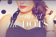 Connect The Dots / Fresh, Clean and Cute! Polka Dots are one of our favorite things. / by IGIGI