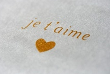 •Je t'aime• / by Molly D