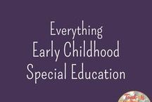 Everything Early Childhood Special Education / Ideas to run a Birth to 5 classroom | sounds and letter identification | child development | preschool | number identification | sensory strategies | fine motor | gross motor | alphabet knowledge | baby sign language | preschool lesson plans