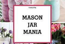 Mason Jar Mania / Our favorite craft and recipe ideas involving Mason jars.